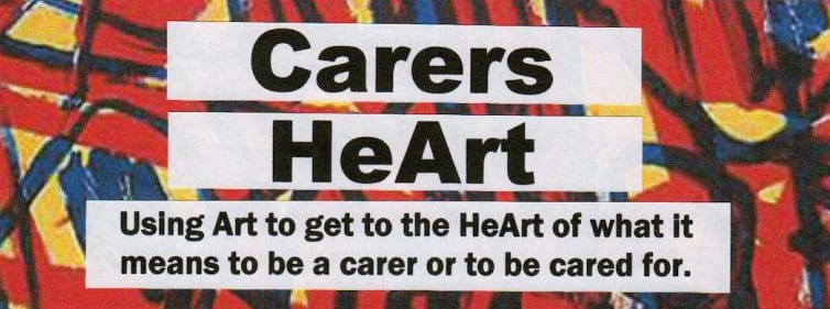 Carers HeArt Project makes unpaid carers more visible - online art exhibition now open - take a LOOK! 3